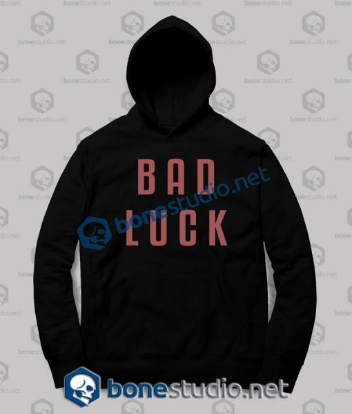 Bad Luck Hoodies