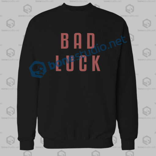 Bad Luck Sweatshirt