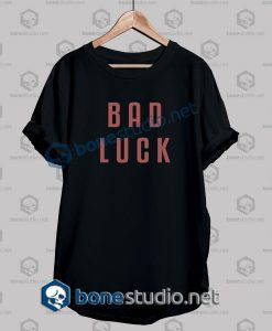 bad luck t shirt