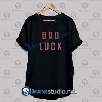 bad luck t shirt