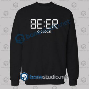 Beer O'Clock Funny Sweatshirt