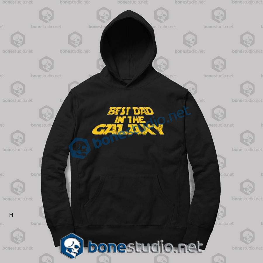 Best Dad In The Galaxy Quote Hoodies