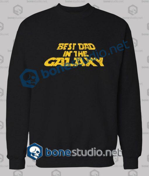 Best Dad In The Galaxy Quote Sweatshirt