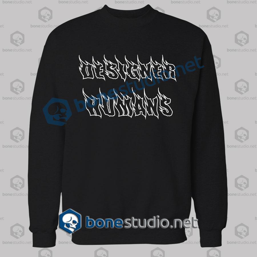 Designer Humans Quote Sweatshirt