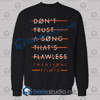 Don't Trust A Song Twenty One Pilots Sweatshirt