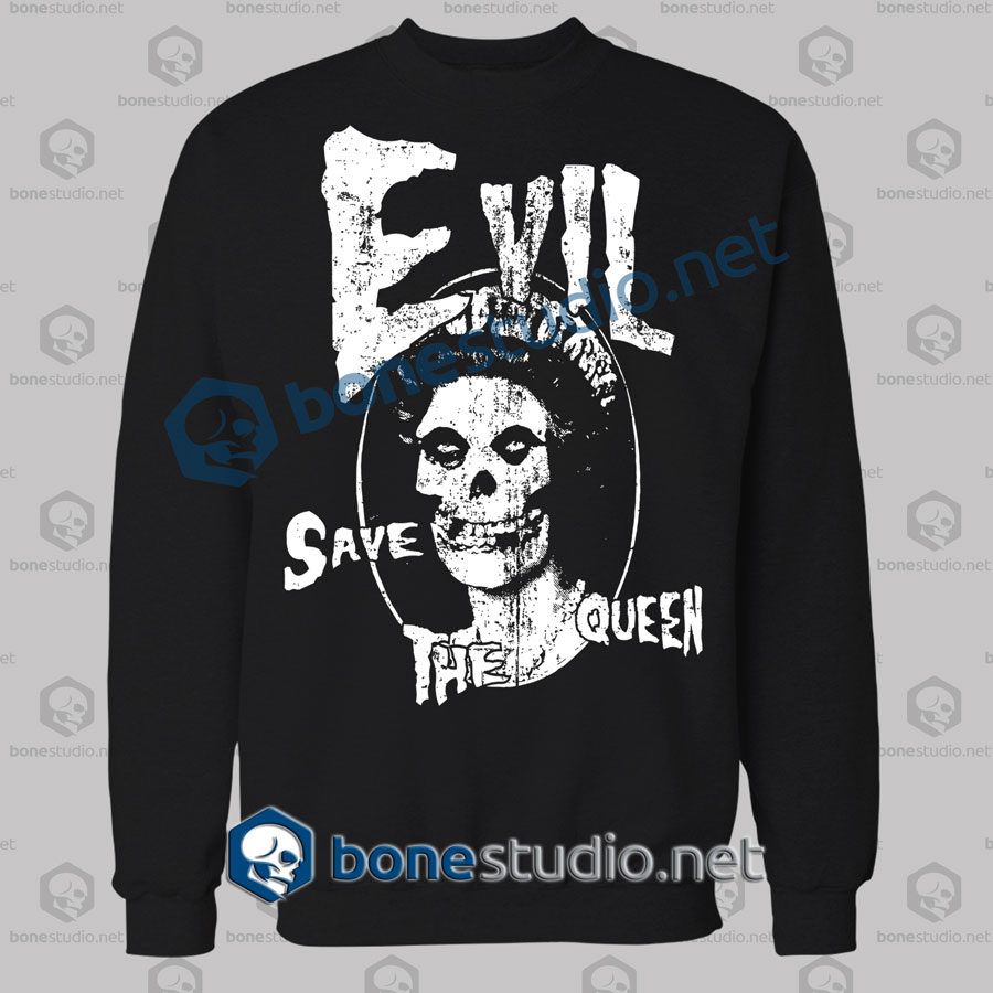 Evil Save The Queen Funny Quote Sweatshirt