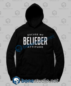 Excuse My Belieber Attitude Hoodies