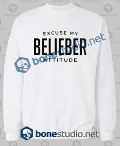 Excuse My Belieber Attitude Sweatshirt