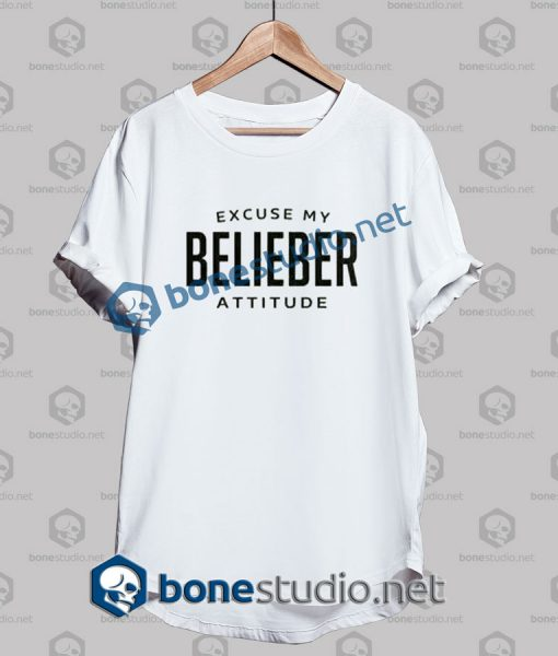 Excuse My Belieber Attitude T Shirt