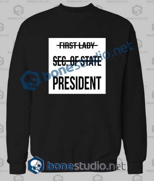 First Lady Sec Of State President Sweatshirt
