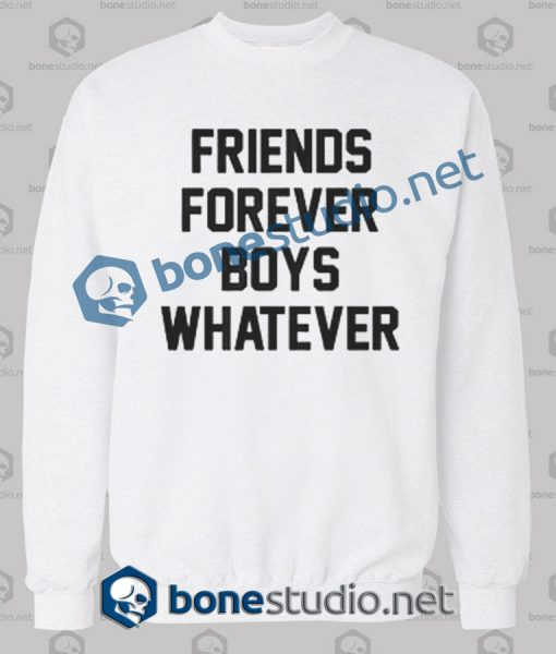 Friend Forever Boys Whatever Quote Sweatshirt