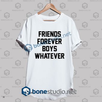 Friend Forever Boys Whatever Quote T Shirt