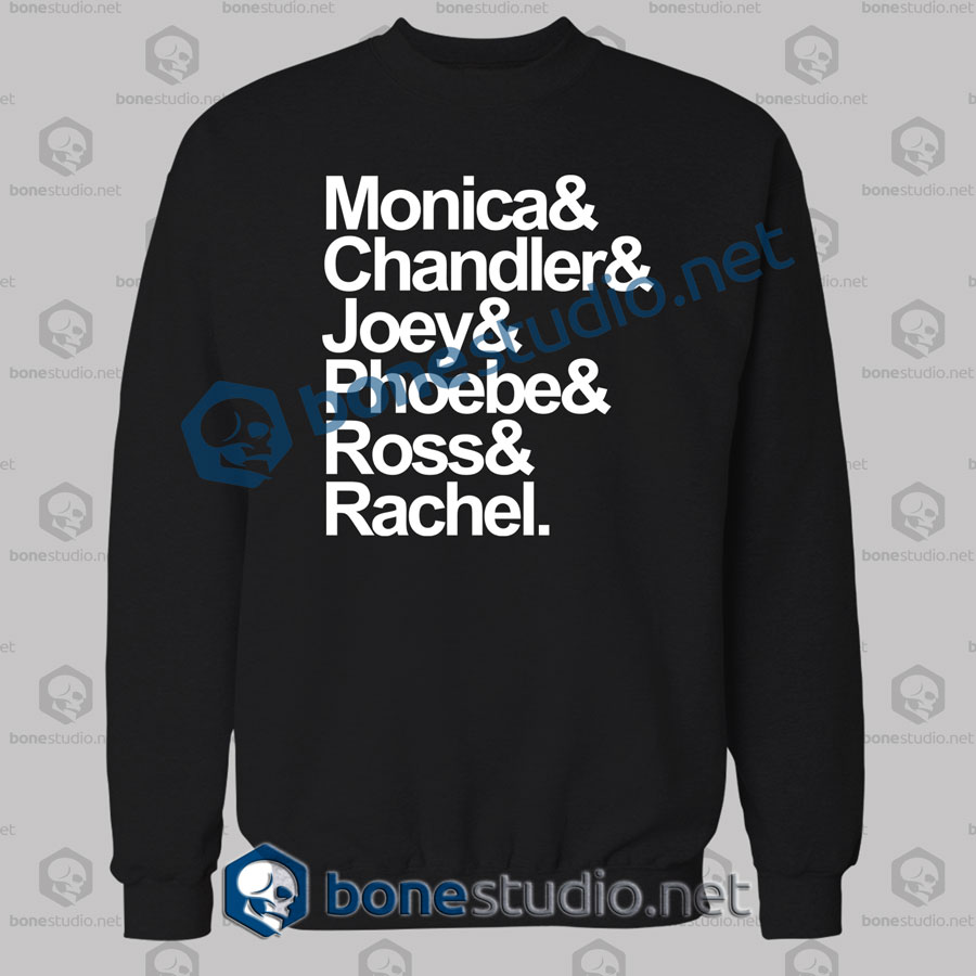 Friends Monica And Chandler Quote Sweatshirt