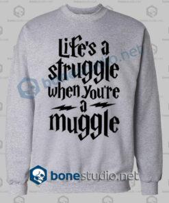 harry potter lifes a struggle when youre a muggle sweatshirt sport grey
