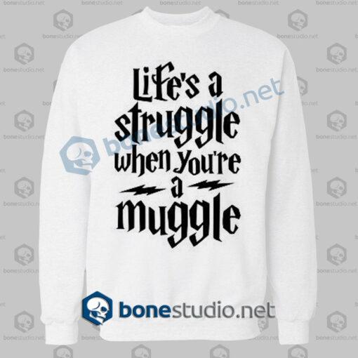 harry potter lifes a struggle when youre a muggle sweatshirt white