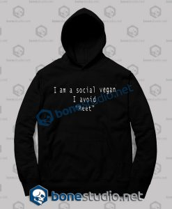 I Am A Social Vegan I Avoid Meet Quote Hoodies