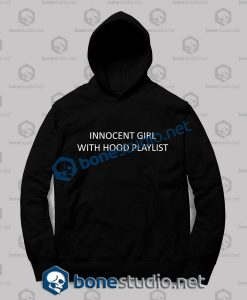 Innocent Girl With Hood Playlist Quote Hoodies