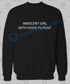 Innocent Girl With Hood Playlist Quote Sweatshirt