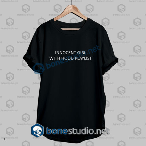 Innocent Girl With Hood Playlist Quote T Shirt
