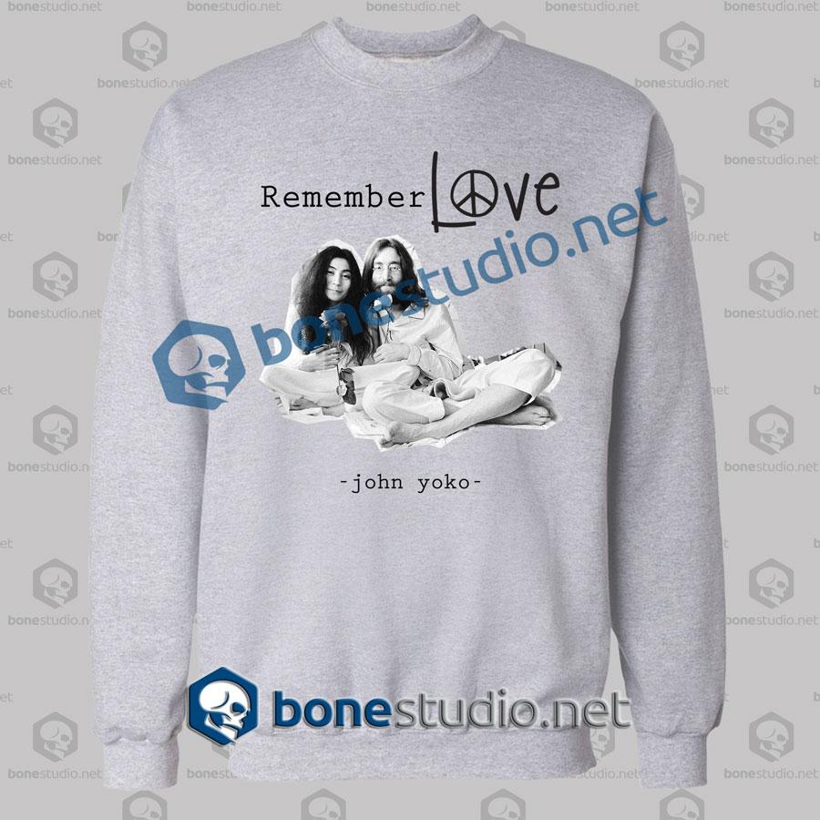 John Lennon And Yoko Remember Love Quote Sweatshirt