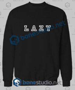 lazy quote sweatshirt