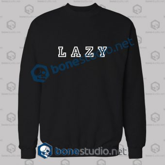lazy quote sweatshirt