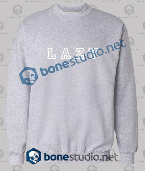 Lazy Quote Unisex Sweatshirt