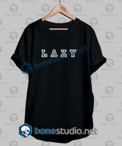 Lazy Quote T Shirt