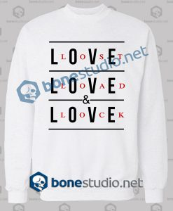 Love Lost Load And Lock Quote Sweatshirt