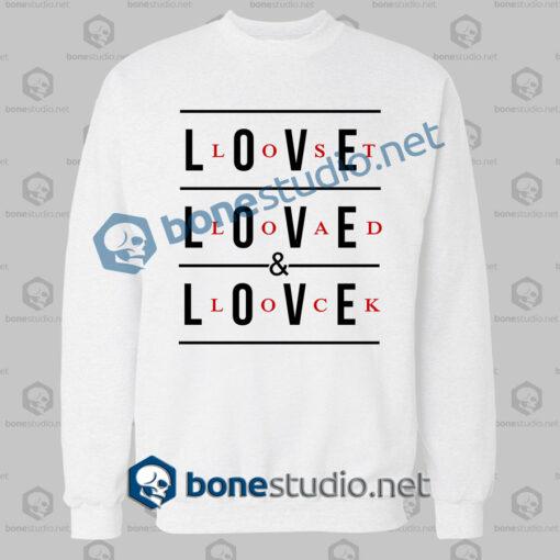 Love Lost Load And Lock Quote Sweatshirt