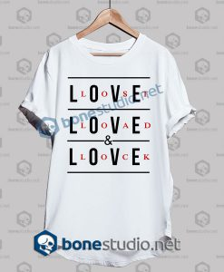 love lost load and lock quote t shirt