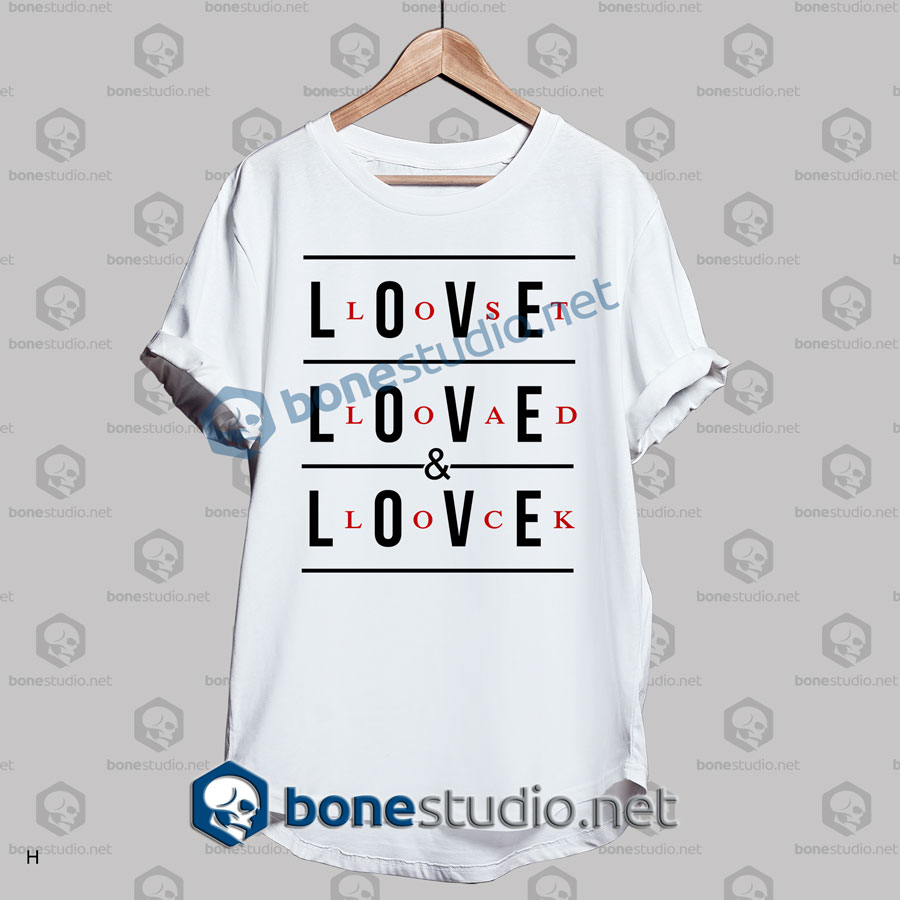 Love Lost Load And Lock Quote T Shirt Adult Unisex Size S 3xl