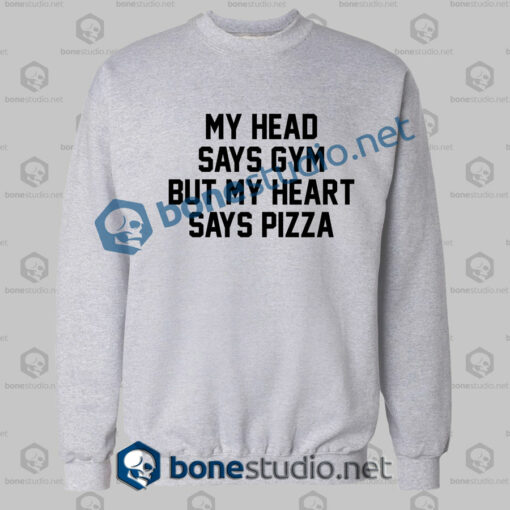 My Head Says Gym Quote Sweatshirt