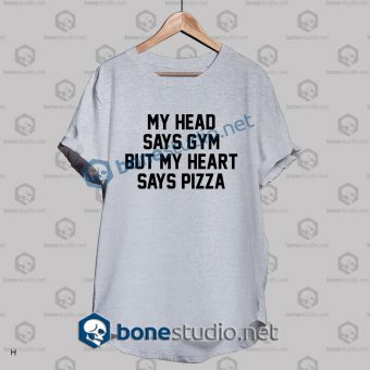 My Head Says Gym Quote T Shirt