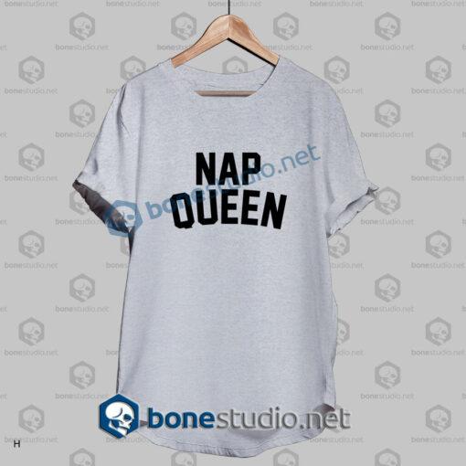 Nap Queen Quote T Shirt