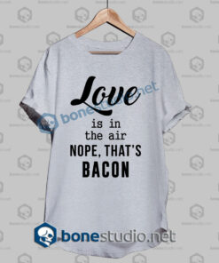 nope thats bacon funny quote t shirt sport grey