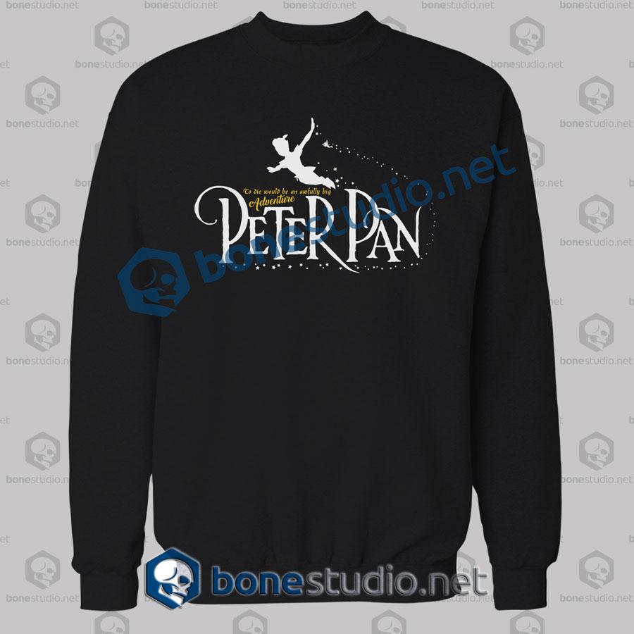 Peter Pan Quote Sweatshirt