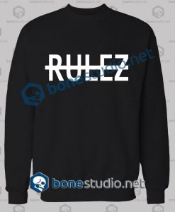 Rulez Quote Graphic Sweatshirt