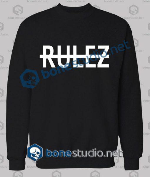 Rulez Quote Graphic Sweatshirt