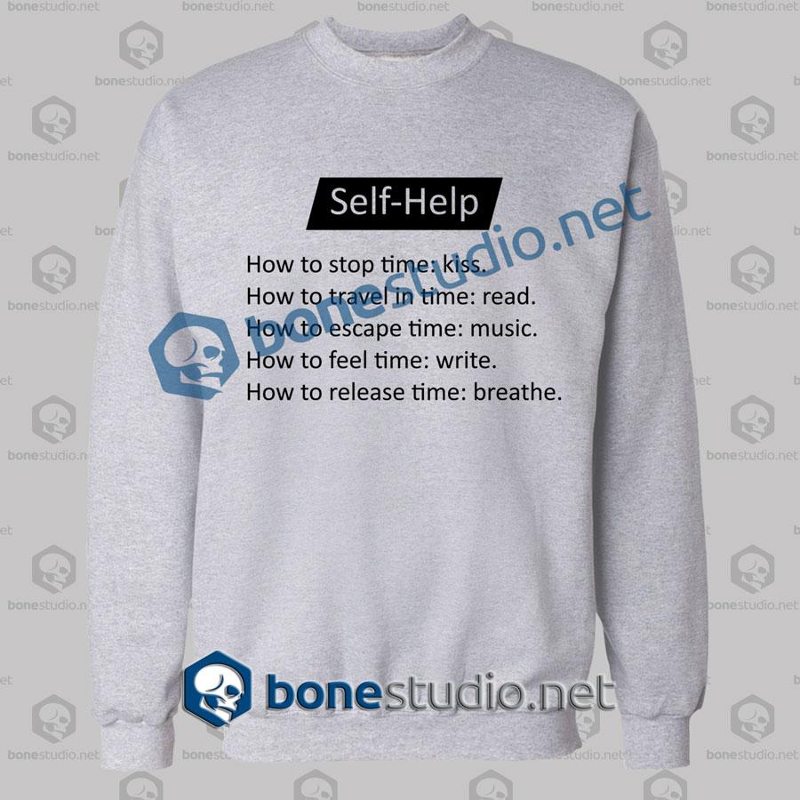 Self Help Quote Sweatshirt