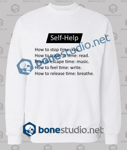 Self Help Quote Sweatshirt
