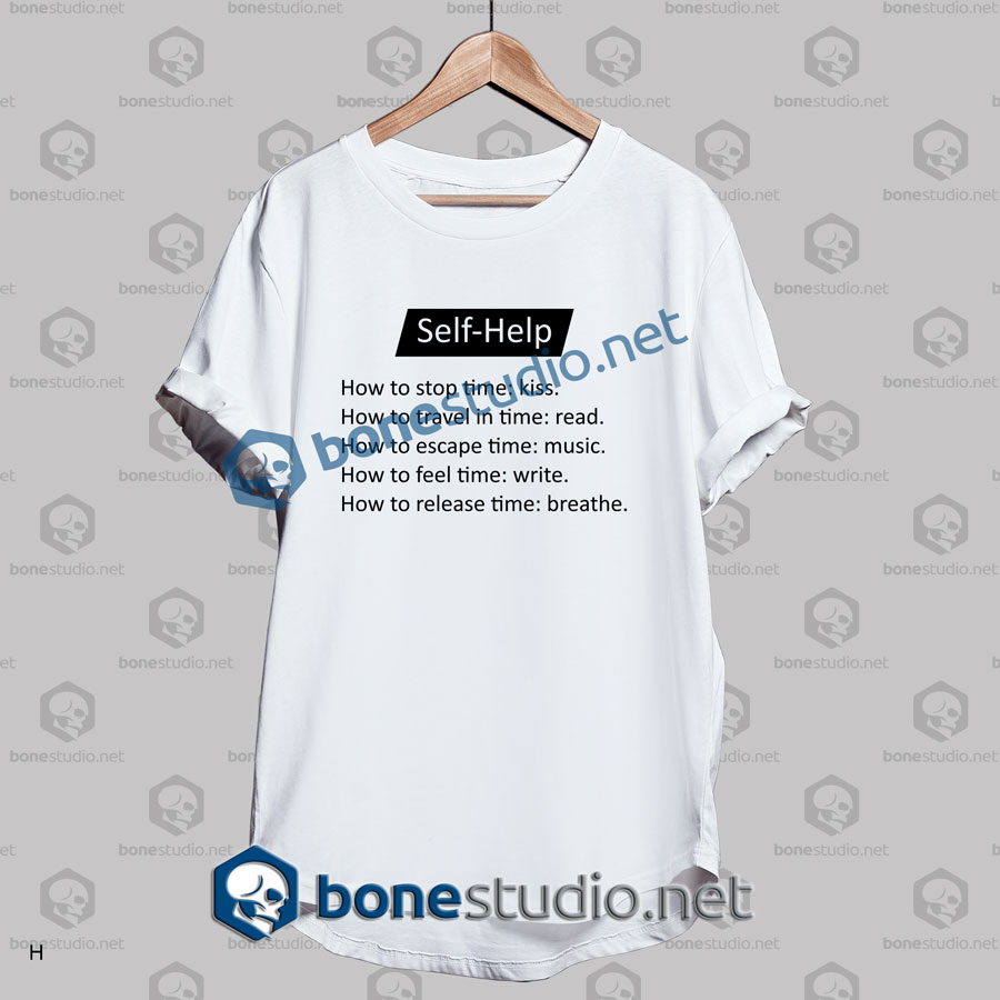 Self Help Quote T Shirt