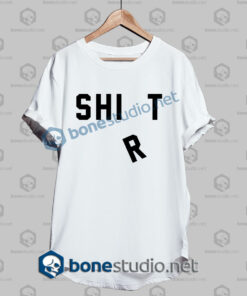Shirt Shit Funny T Shirt