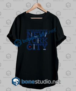 The Five Boroughs Of New York City Quote T Shirt
