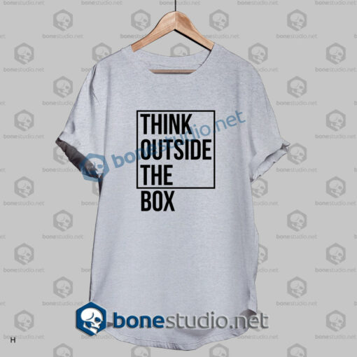think outside the box quote t shirt sport grey