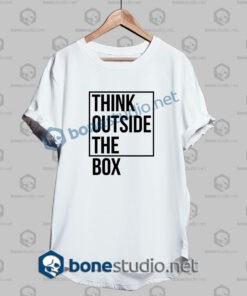 think outside the box quote t shirt white