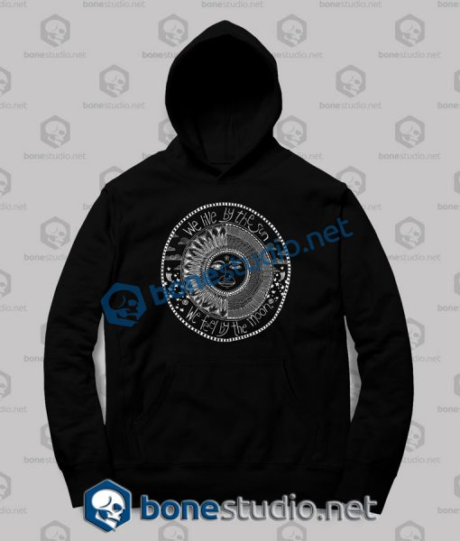 We Live By The Sun Hoodies