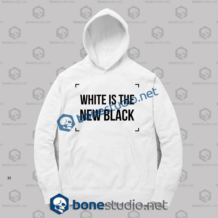 White Is The New Black Hoodies
