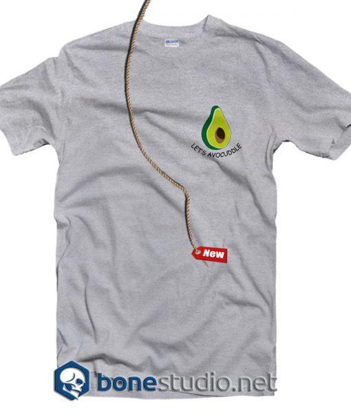 Lets Avocuddle T Shirt