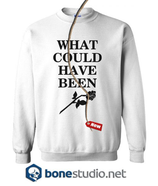 What Could Have Been Sweatshirt